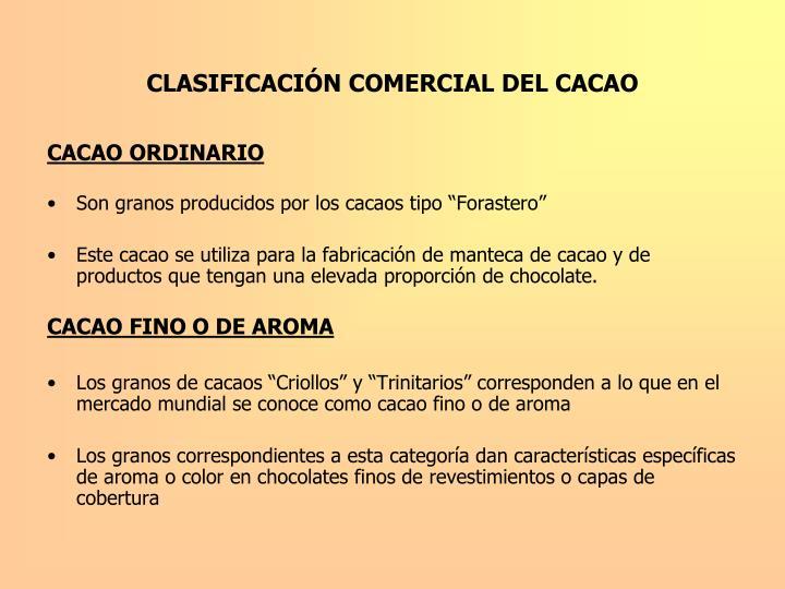 CLASIFICACIÓN COMERCIAL DEL CACAO