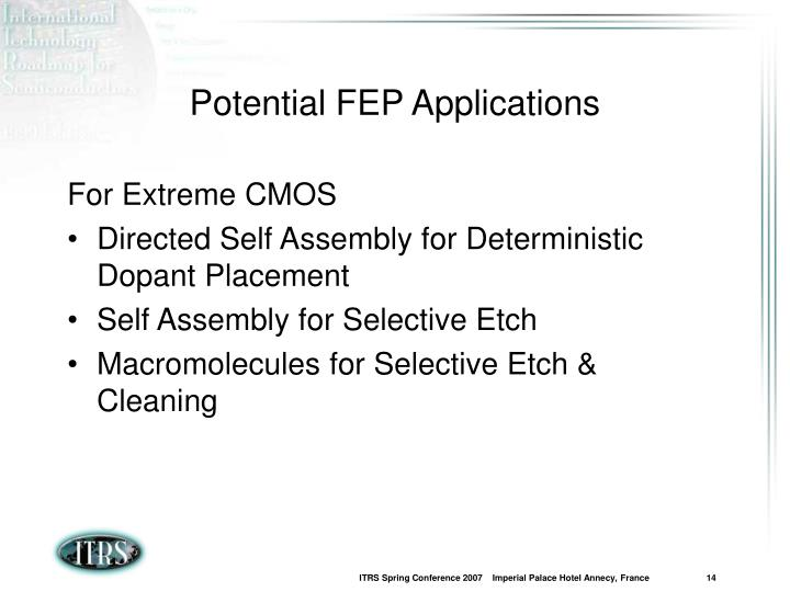 Potential FEP Applications