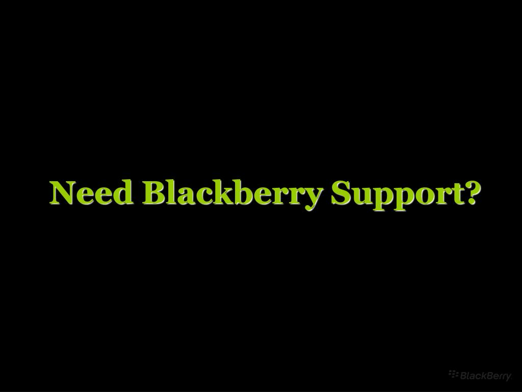Need Blackberry Support?