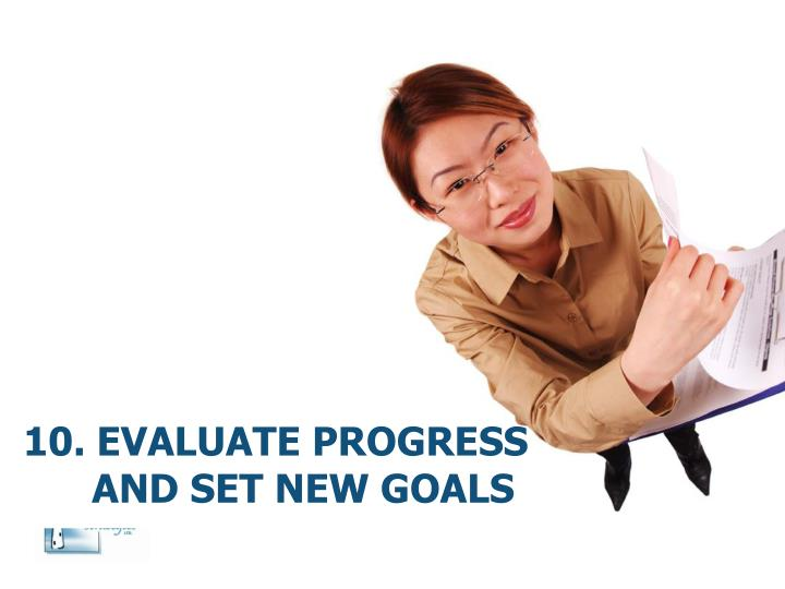 10. Evaluate progress