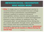 meningococcal vaccination who needs more