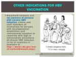 other indications for hbv vaccination