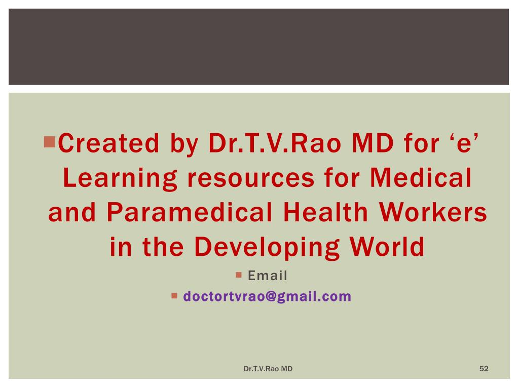 Created by Dr.T.V.Rao MD for 'e' Learning resources for Medical and Paramedical Health