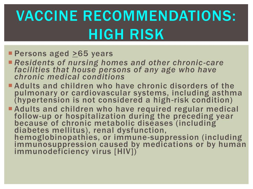 Vaccine recommendations:  High Risk