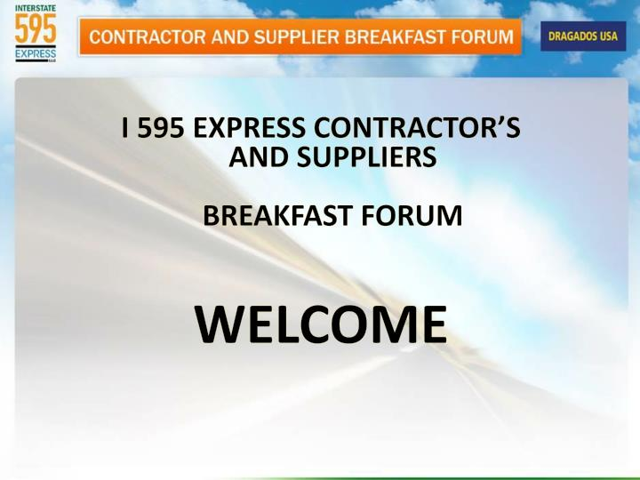 I 595 express contractor s and suppliers breakfast forum welcome