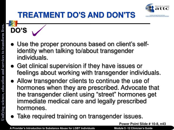 TREATMENT DO'S AND DON'TS