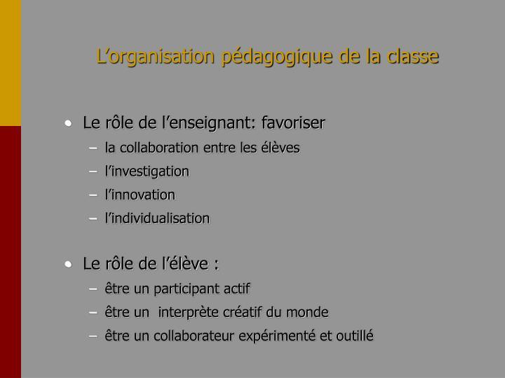 L'organisation pédagogique de la classe