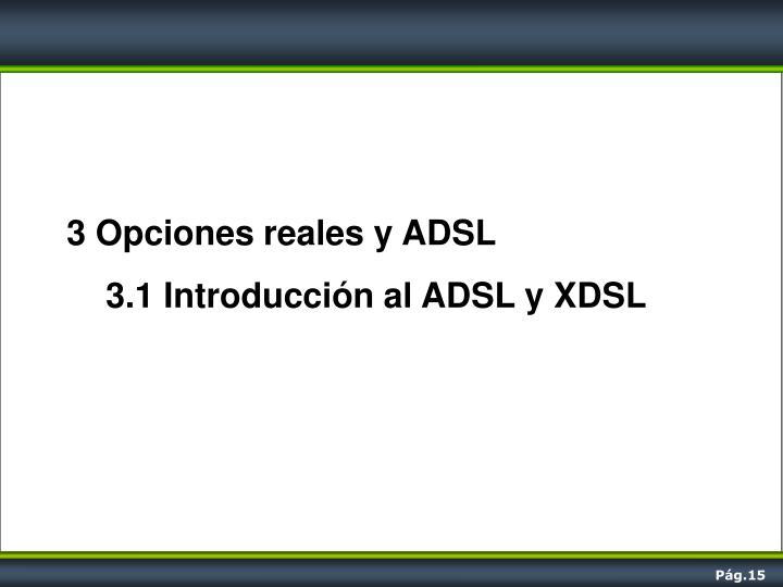 3 Opciones reales y ADSL