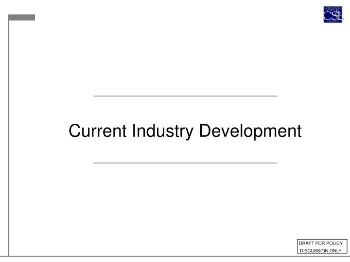 Current Industry Development