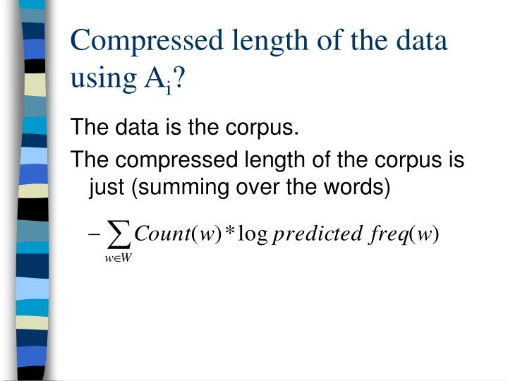 Compressed length of the data using A