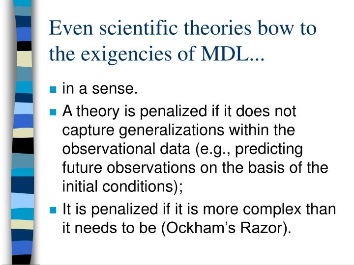Even scientific theories bow to the exigencies of MDL...