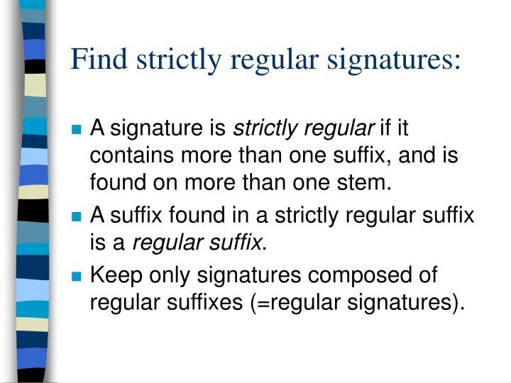 Find strictly regular signatures: