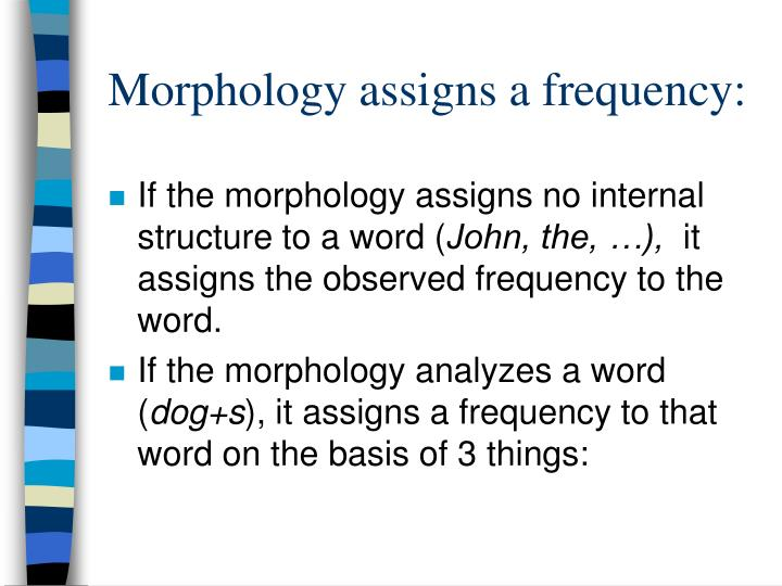 Morphology assigns a frequency: