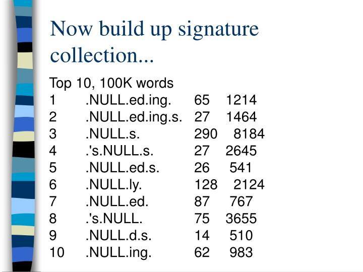 Now build up signature collection...