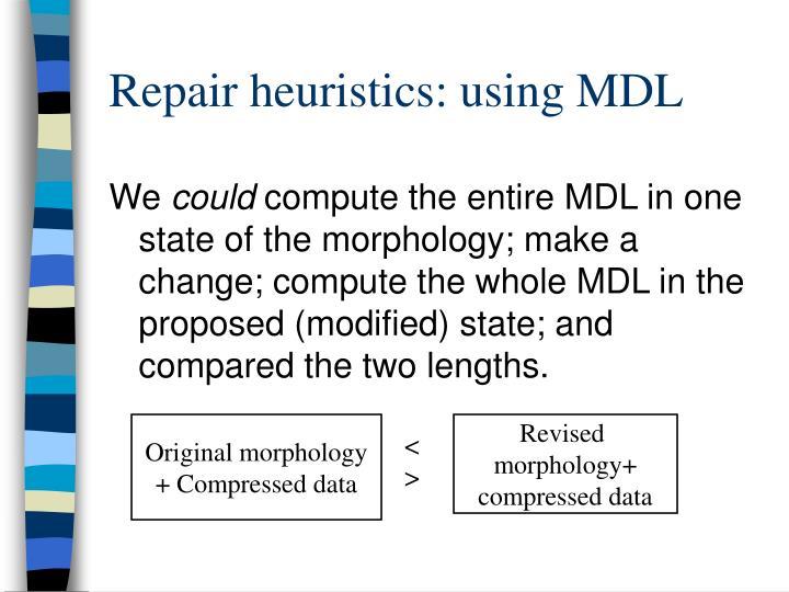 Repair heuristics: using MDL