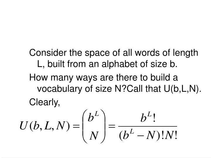 Consider the space of all words of length L, built from an alphabet of size b.