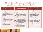 new universities are one part of the broad agenda proposed in academic reform