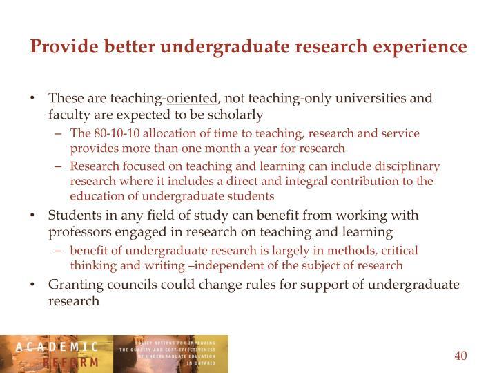 Provide better undergraduate research experience