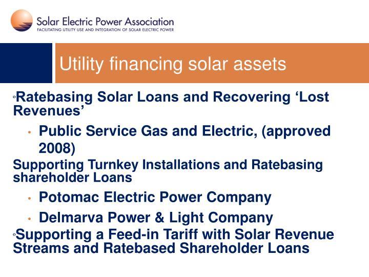 Utility financing solar assets