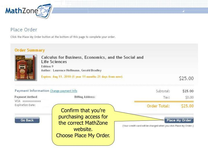 Confirm that you're purchasing access for the correct MathZone website.