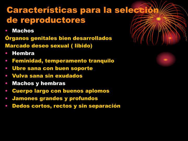 Características para la selección de reproductores