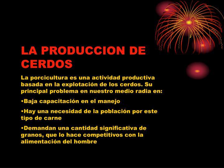 LA PRODUCCION DE CERDOS