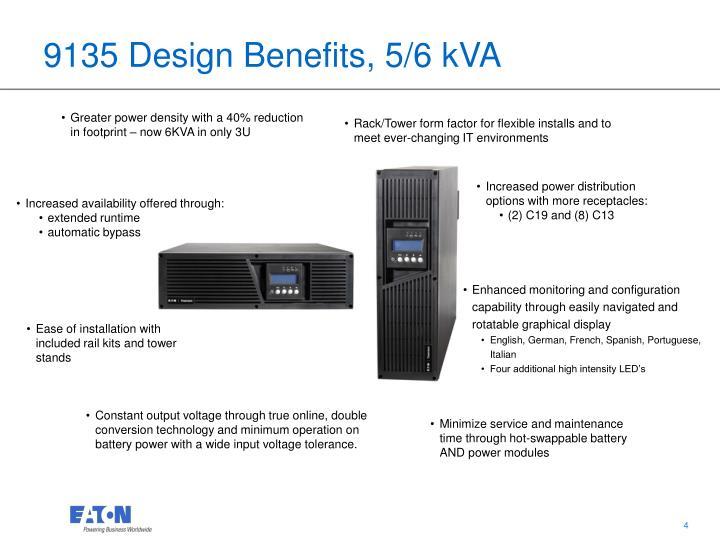 9135 Design Benefits, 5/6 kVA