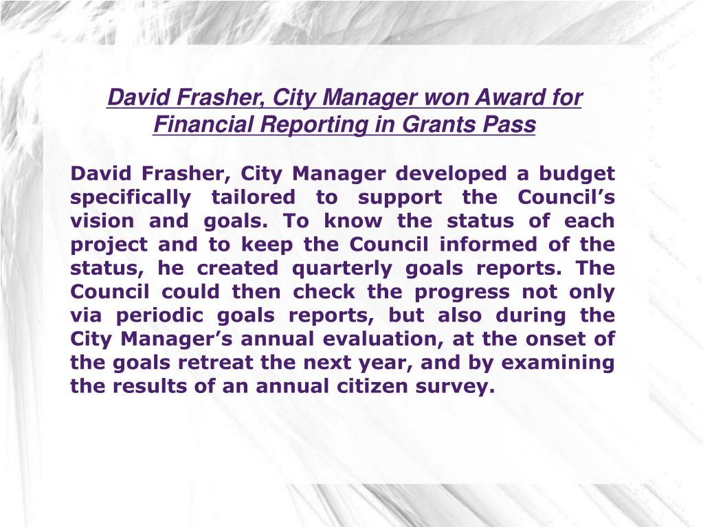 David Frasher, City Manager won Award for Financial Reporting in Grants Pass