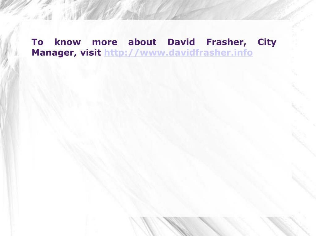To know more about David Frasher, City Manager, visit