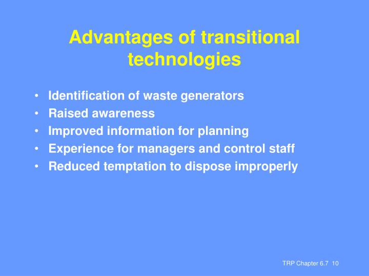 Advantages of transitional technologies
