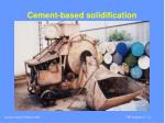 cement based solidification