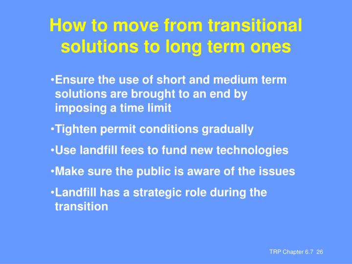 How to move from transitional solutions to long term ones
