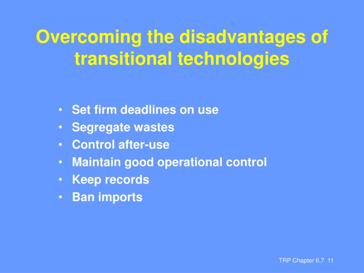 Overcoming the disadvantages of transitional technologies