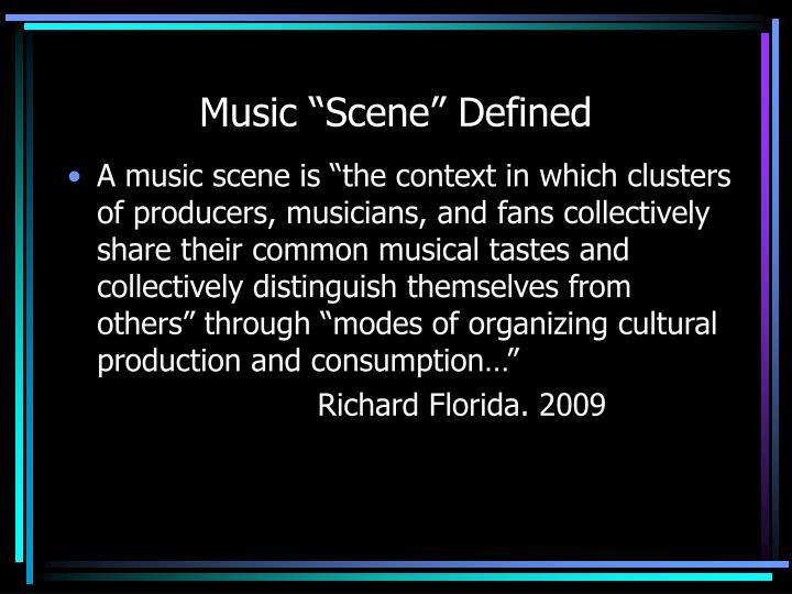 "Music ""Scene"" Defined"