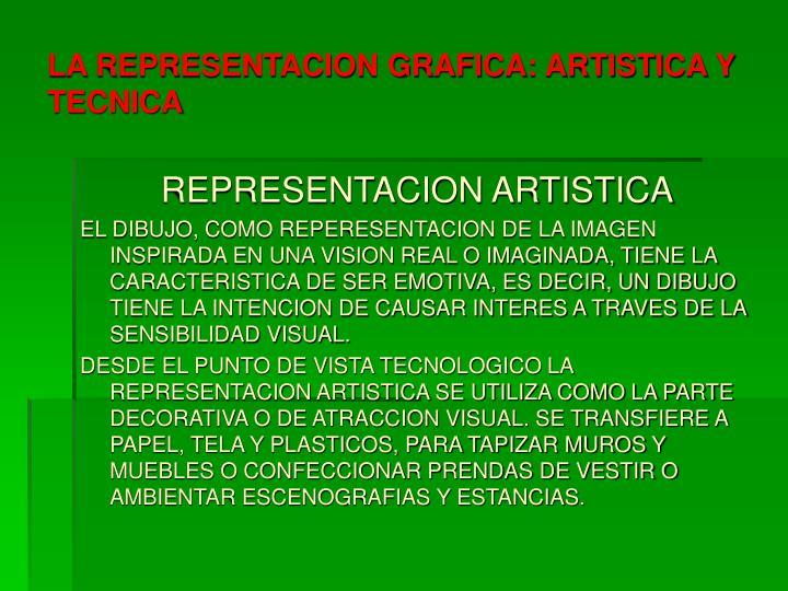 LA REPRESENTACION GRAFICA: ARTISTICA Y TECNICA