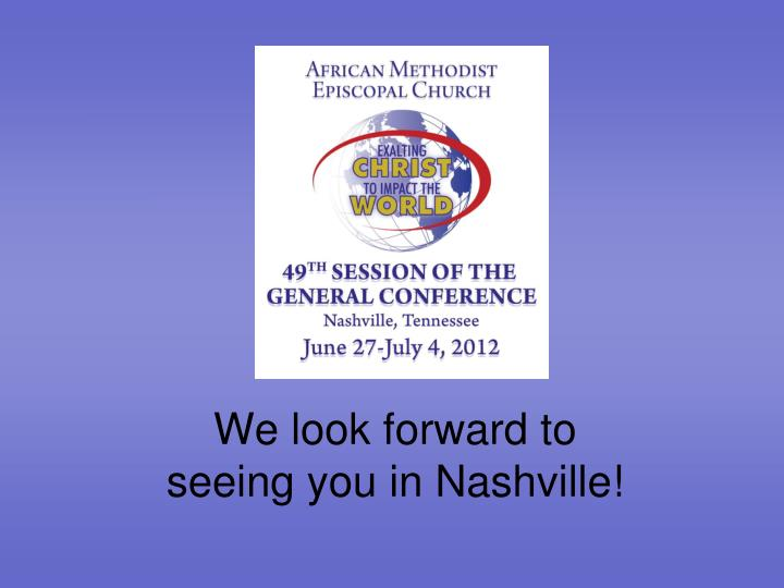 We look forward to seeing you in Nashville!