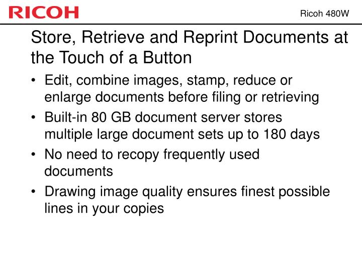 Store, Retrieve and Reprint Documents at the Touch of a Button