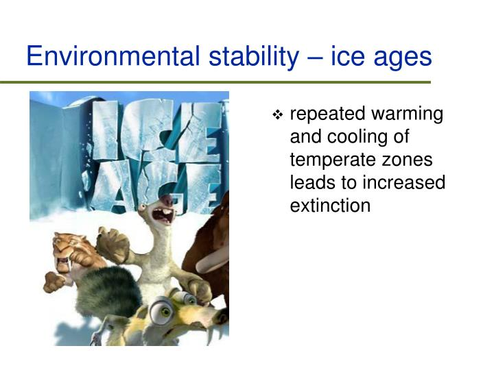 Environmental stability – ice ages