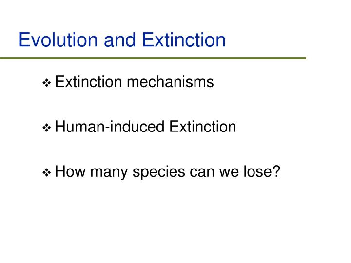Evolution and extinction1