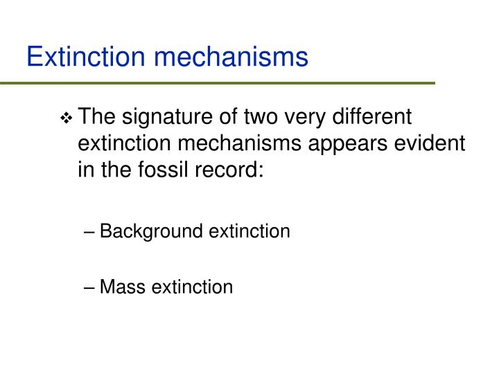 Extinction mechanisms