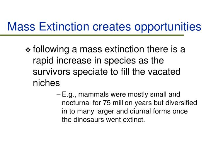 Mass Extinction creates opportunities