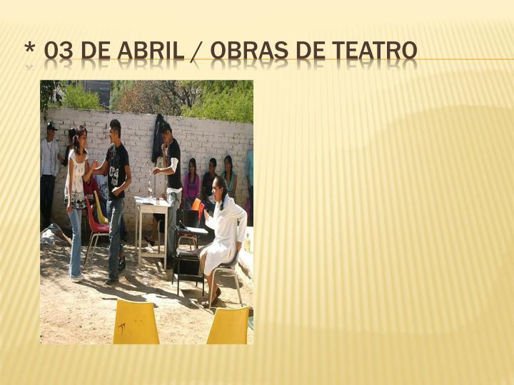 * 03 de abril / obras de teatro