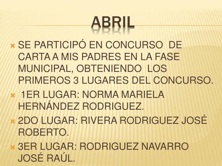 SE PARTICIPÓ EN CONCURSO  DE CARTA A MIS PADRES EN LA FASE MUNICIPAL, OBTENIENDO  LOS PRIMEROS 3 LUGARES DEL CONCURSO.