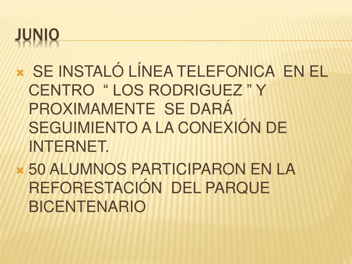 """SE INSTALÓ LÍNEA TELEFONICA  EN EL CENTRO  """" LOS RODRIGUEZ """" Y PROXIMAMENTE  SE DARÁ SEGUIMIENTO A LA CONEXIÓN DE INTERNET."""