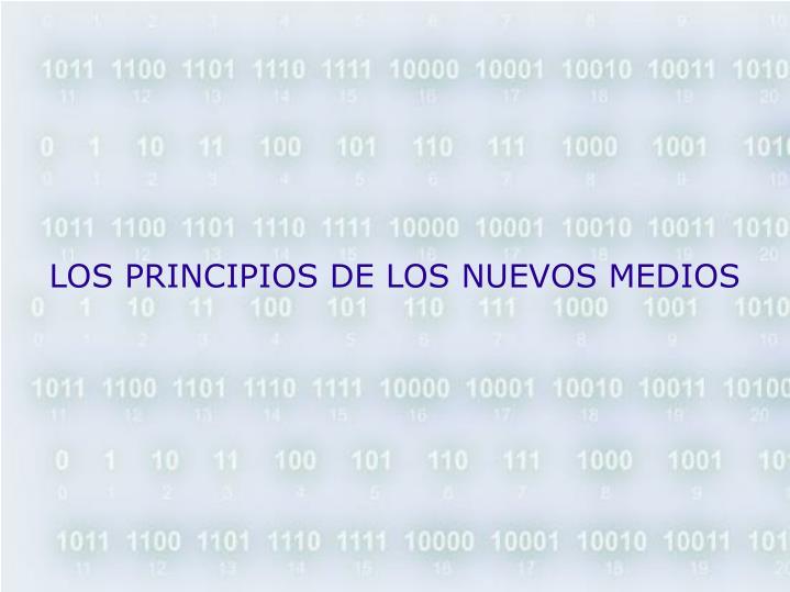 LOS PRINCIPIOS DE LOS NUEVOS MEDIOS