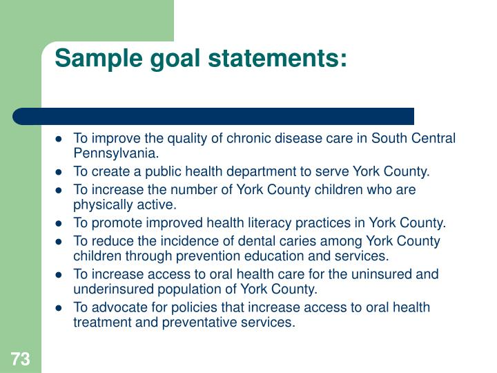 Sample goal statements: