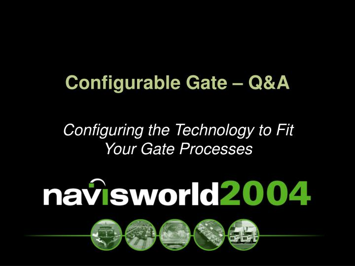 Configurable Gate – Q&A