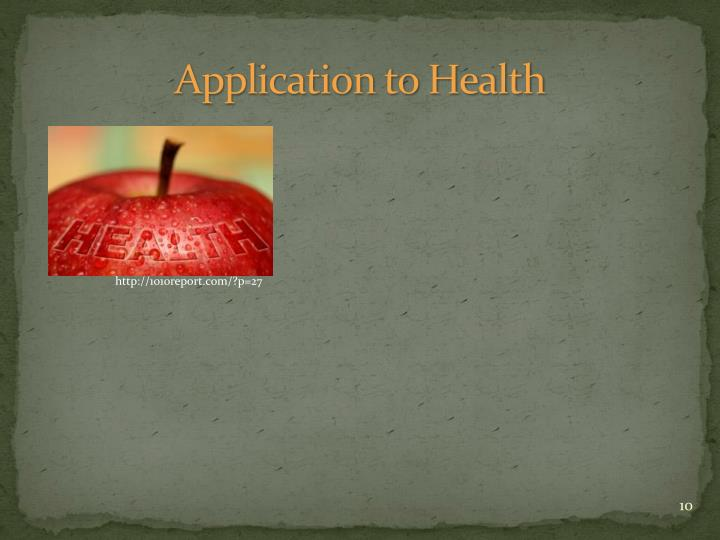 Application to Health
