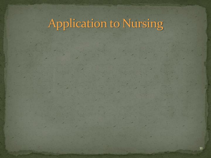 Application to Nursing