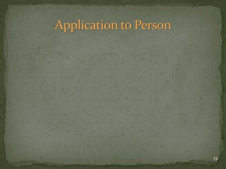 Application to Person